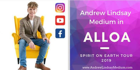 "Andrew Lindsay Medium Live in ALLOA  ""Spirit on Earth Tour"" tickets"