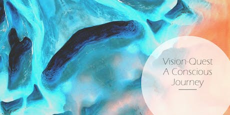 Vision-Quest: A Conscious Journey  tickets