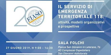 """Convegno """"Il servizio di emergenza territoriale 118:  attività, modelli organizzativi e prospettive"""" biglietti"""