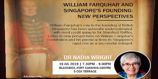 William Farquhar and Singapore's Founding: New Perspectives