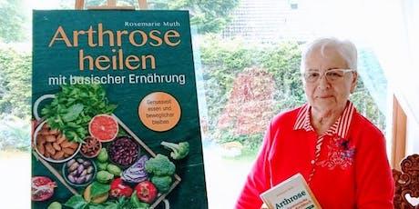 Arthrose Heilen:Basisch-Vegetarisches Ernährung, Rosemarie Muth Seminare Tickets