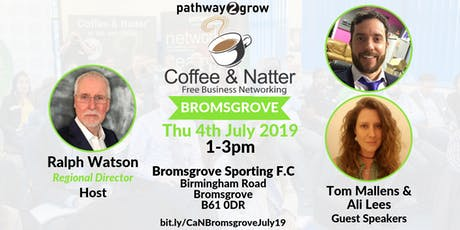 Bromsgrove Coffee & Natter - Free Business Networking Thurs 4th July 2019 tickets