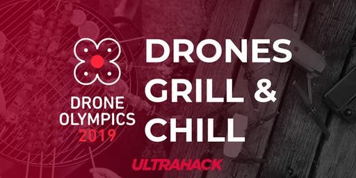 Drones, Grill and Chill