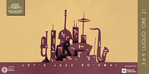 Let's Jazz No'hma!
