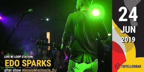 Edo Sparks: Live w/Loop Station - The Yellow Bar biglietti