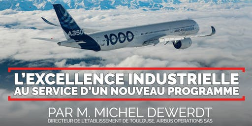 L'excellence industrielle au service d'un nouveau programme