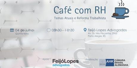 Café com RH: Temas atuais e Reforma Trabalhista ingressos