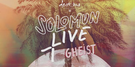 SOLOMUN + LIVE with GHEIST tickets