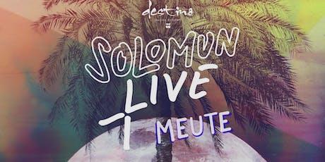SOLOMUN + MEUTE LIVE tickets
