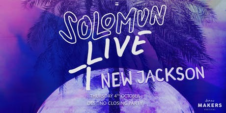 DESTINO CLOSING PARTY feat. SOLOMUN + NEW JACKSON LIVE tickets