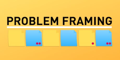 Problem Framing Workshop tickets