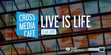 Cross Media Café - Live is Life tickets
