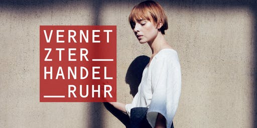 Connected Retail - Vernetzter Handel im Ruhrgebiet