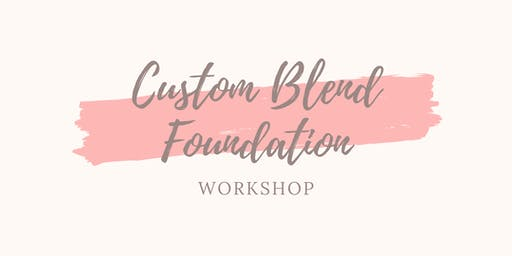 Custom Blend Foundation Workshop