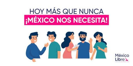 Conoce Mexico Libre, Asiste a nuestra Reunión del Distrito 6 entradas
