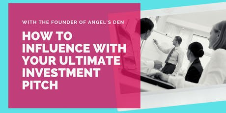 Produce, Pitch and Deliver Your Ultimate Investment: Pitch 1 Day Bootcamp tickets