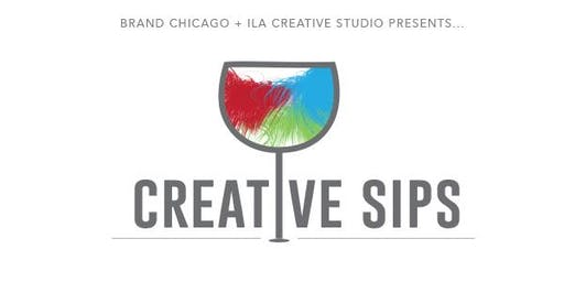 Creative Sip hosted by Brand Chicago and ILA Creative Studio