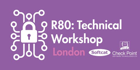 London: Check Point R80 - Technical Workshop tickets