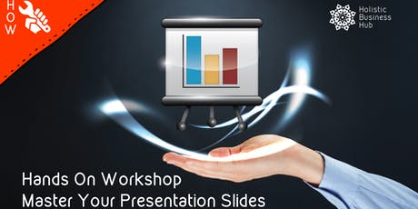 Master Your Presentation Slides - HOW (Hands On Workshop) tickets