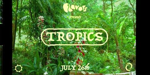 Flavors Presents: Tropics