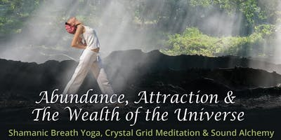 Shamanic Breath Yoga-Abundance, Attraction & The Wealth of The U