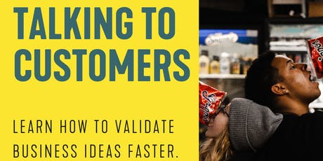 Talking to customers #2- Learn how to validate business ideas faster Tickets