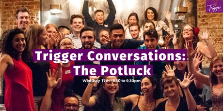 Trigger Conversations: The Potluck tickets