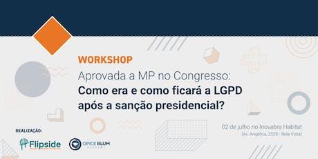Workshop - Aprovada a MP no Congresso: como era e como ficará a LGPD após a sanção presidencial? ingressos