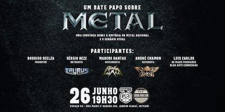 Bate Papo: Metal ingressos