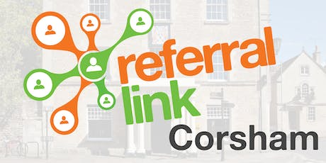 Corsham Referral Link - friendly Business and Community networking Tuesday 16th July 2019 tickets