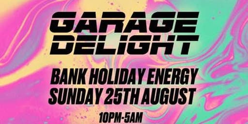 Garage Delight: Bank Holiday Energy