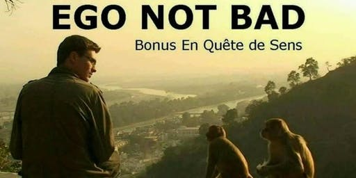 Ciné Philo : Ego Not Bad, bonus En Quête de Sens