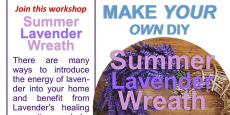 Make your Own Summer Lavender Wreath WORKSHOP tickets