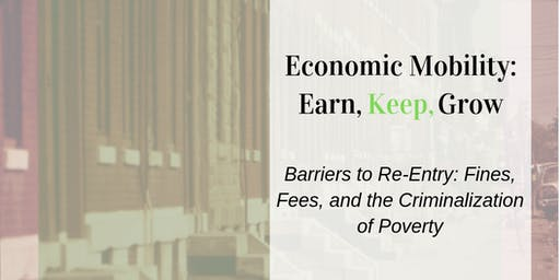 Barriers to Re-Entry: Fines, Fees and the Criminalization of Poverty