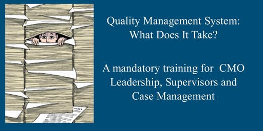Quality Management System: What Does It Take?