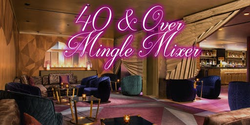 40 & Over Singles Social Mixer In NYC