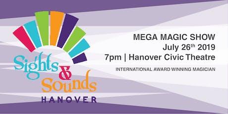 Mega Magic Show - Hanover Sights & Sounds Festival tickets