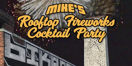Mike's Rooftop Fireworks Cocktail Party tickets