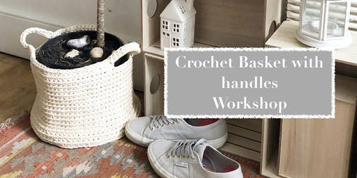Crochet Basket with handles Workshop