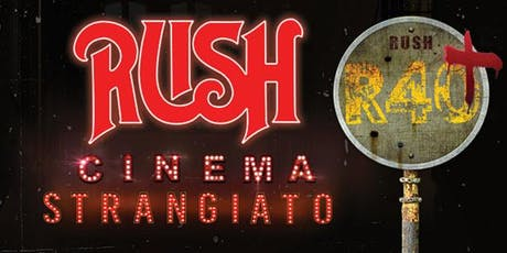 RUSH: Cinema Strangiato 2019 tickets