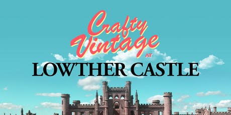 Crafty Vintage at Lowther Castle tickets
