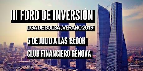 III Foro de Inversión Liga de Bolsa, Verano de 2019 entradas