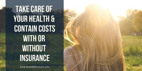 How To Take Care of Your Health While Containing Costs! tickets