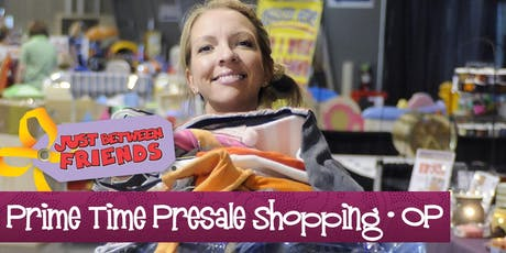 PRIME TIME PRESALE SHOPPING | Just Between Friends Overland Park Fall Sale tickets