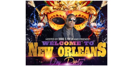 The Welcome to New Orleans Day Party with Doug E Fresh, & Friends tickets