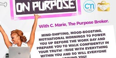 Rise On Purpose! #MorningPowerups