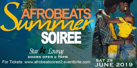 AFROBEATS SUMMER SOIREE (2K19) tickets
