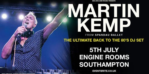 Martin Kemp - The Ultimate Back To The 80s DJ Set (Engine Rooms, Southampton)