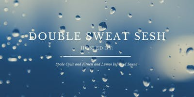 Double Sweat Sesh