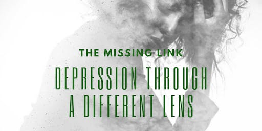 The Missing Link - Depression Through A Different Lens